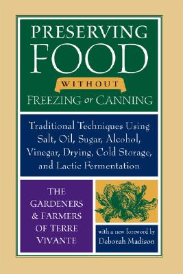 Preserving Food Without Freezing or Canning By Gardeners and Farmers of Centre Terr/ Madison, Deborah (FRW)